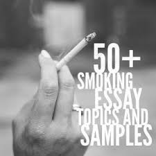 smoking essay topics titles examples in english  smoking essay