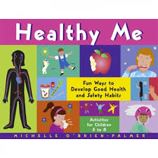 Safety Habits Chart Healthy Me Fun Ways To Develop Good Health And Safety Habits