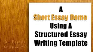 a short essay demo using a structured essay writing template the