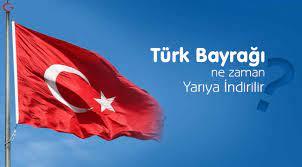 Türk Bayrağı ne zaman yarıya iner - - Seçil Bayrak Blog