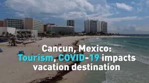 cancun mexico tourism covid 19