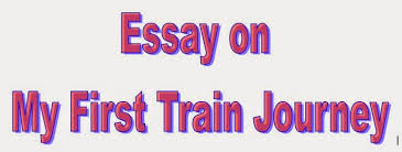 essay on my first train journey language a journey by train essay on my first train journey