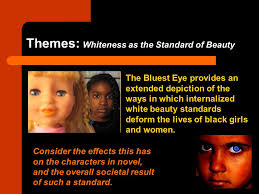 the bluest eye by toni morrison written in new york  themes whiteness as the standard of beauty the bluest eye provides an extended depiction of