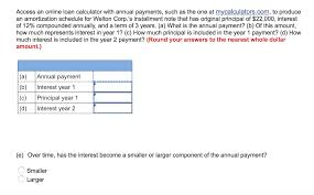 amortization calculator online solved access an online loan calculator with annual payme