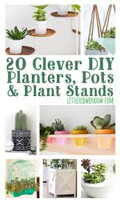 20 Clever DIY Planters, Pots & Plant Stands for your garden or inside!  