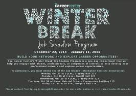 best job shadow advice images job shadowing  the career center s winter break job shadow program is a great way to gain experience over