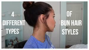 Different Bun Hairstyles 4 Different Bun Hairstyles Youtube