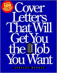 Cover Letters That Will Get You the Job You Want: Stanley Wynett ...