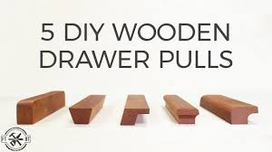 5 diy wooden drawer pulls how to make