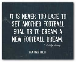 Football Dream Quotes Best of Inspirational Football Quotes Football Posters Pinterest