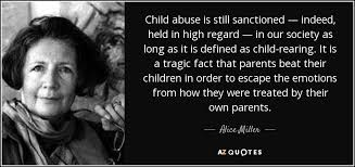 Quotes About Child Abuse Child Abuse Quotes Amazing Alice Miller Quote Child Abuse Is Still 10