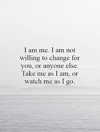 Who Am I Quotes Impressive I Am Me Quotes I Am Me Sayings I Am Me Picture Quotes