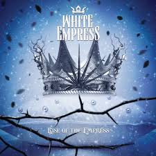 <b>White Empress</b> - <b>Rise</b> of the Empress - Reviews - Album of The Year