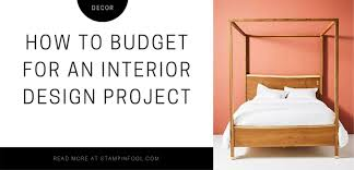 Budget Design Interiors How To Budget For A Home Decor Project Free Budget Spreadsheet