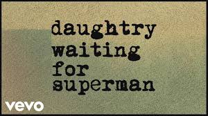 waiting for superman essay daughtry waiting for superman lyric  daughtry waiting for superman lyric daughtry waiting for superman lyric