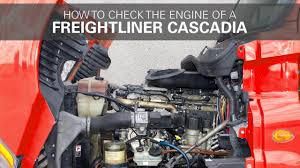 how to check a freightliner cascadia engine how to check a freightliner cascadia engine