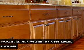 should i start a refacing business why cabinet refacing makes sense