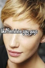 Feminine gay guys pictures