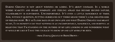 Daring Greatly Quote Stunning Daring Greatly Daring Greatly Loving Wildly