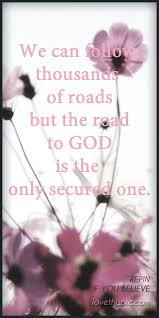 Religion Quotes Fascinating Roads Quotes Religious Quote Flowers God Trust Faith Believe Christ