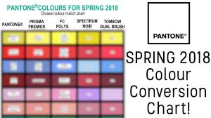 Pantone Color Chart 2018 Pantone Spring 2018 Colour Conversion Chart