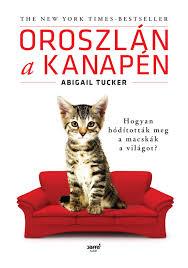 Oroszlán a kanapén eBook by Abigail Tucker - 9789634753483   Rakuten Kobo  United States