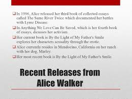 alice walker there is much joy and celebration whenever we recent releases from alice walker iuml129plusmn in 1996 alice released her third book of collected