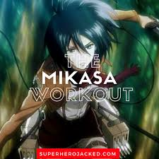 the mikasa workout