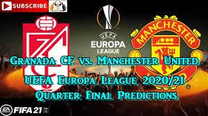 Granada CF vs. Manchester United | 2020-21 UEFA Europa League Quarter Final  | Predictions FIFA 21 - YouTube