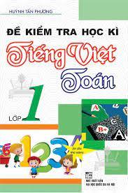 Download Đề kiểm tra học kì tiếng việt toán lớp 1 ebook pdf