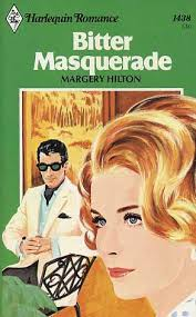 Bitter Masquerade by Margery Hilton