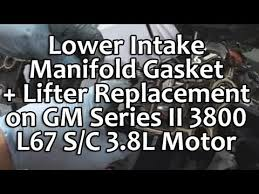 lower intake manifold lim gasket lifter replacement on gm 3800 lower intake manifold lim gasket lifter replacement on gm 3800 l67 3 8l