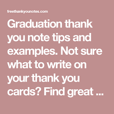 Graduation Thank You Note Graduation Thank You Note Tips And Examples Not Sure What