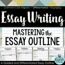 essay writing mastering the essay outline guided instructions