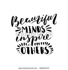 Beautiful Minds Inspire Others Quotes Best of Beautiful Minds Inspire Others Blackwhite Modern Stock Vector
