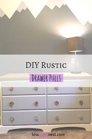 Furniture pulls Round Less In The Nest Diy Rustic Wood Drawer Pulls Less In The Nest