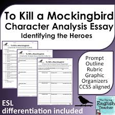 To Kill A Mockingbird Character Analysis Chart A Ccss Aligned Essay That Includes Differentiation For