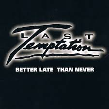 hard rock aor heaven last temptation better late than never  last temptation better late than never 1989