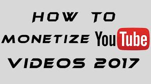 Tub You How To Monetize Youtube Videos 2017 Youtube