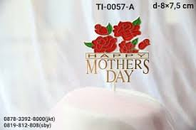 Jual Ti 0057 A Cake Topper Hiasan Tulisan Happy Mothers Day Mawar
