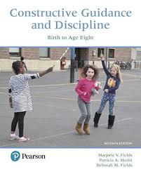 Constructive Guidance and Discipline: Birth to Age Eight: Fields, Marjorie,  Meritt, Patricia, Fields, Deborah: 9780134547916: Amazon.com: Books