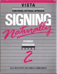 9781581211313 - Signing Naturally, Level 2 (Workbook & DVD) by Ken Mikos; Cheri  Smith; Ella Mae Lentz