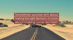 success quotes 52 quotefancy success quotes sometimes success isn t about making the right decision it s