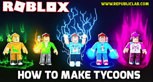 How To Create Items In Roblox How To Make A Tycoon On Roblox