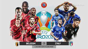 การแข่งขัน : [ ยูโร 2020 ] เบลเยี่ยม VS อิตาลี