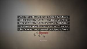 "Quotes On War Magnificent R Buckminster Fuller Quote ""Either Man Is Obsolete Or War Is War"