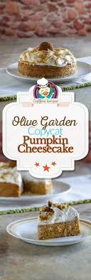 you can recreate the olive garden pumpkin cheesecake t home with this copycat recipe these