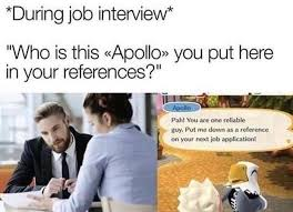 During Job Interview Who Is This Apollo You Put Here In Your