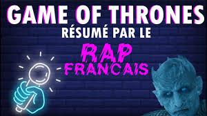Il Résume Game Of Thrones Avec Une Sélection Des Punchlines Du Rap