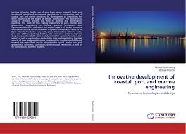 Design And Construction Of Ports And Marine Structures Innovative Development Of Coastal Port And Marine